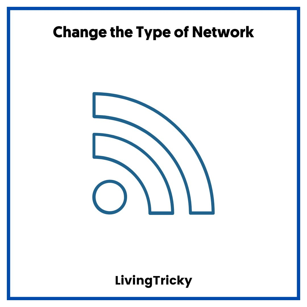 Change the Type of Network