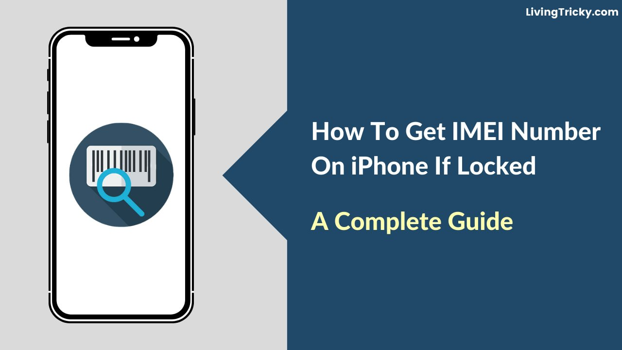 How To Get IMEI Number On iPhone If Locked A Complete Guide