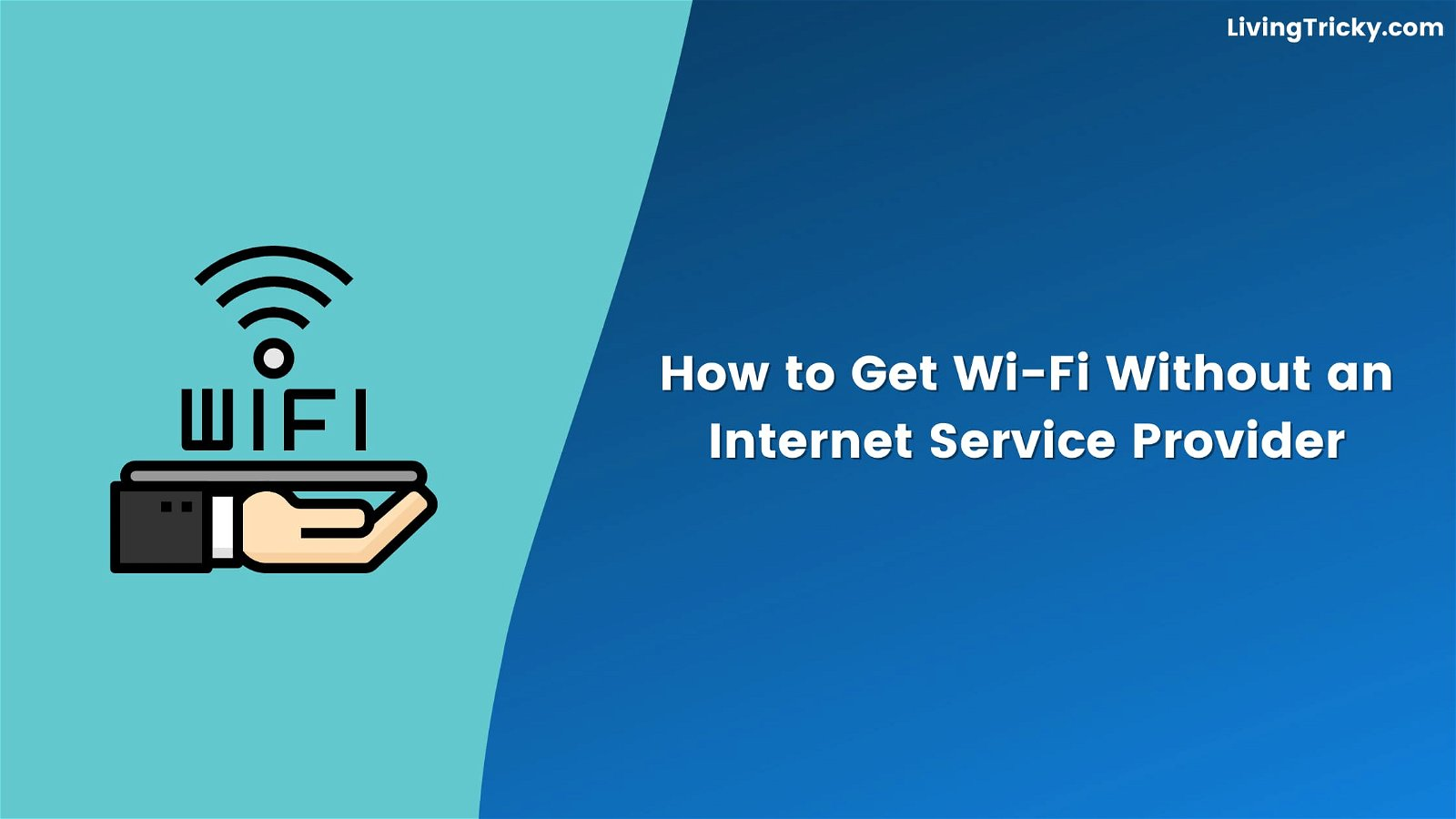 How to Get Wi-Fi Without an Internet Service Provider