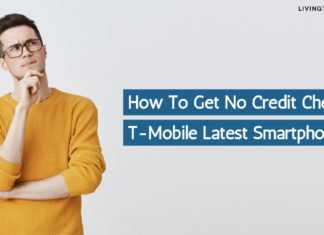 How To Get No Credit Check T-Mobile Latest Smartphone