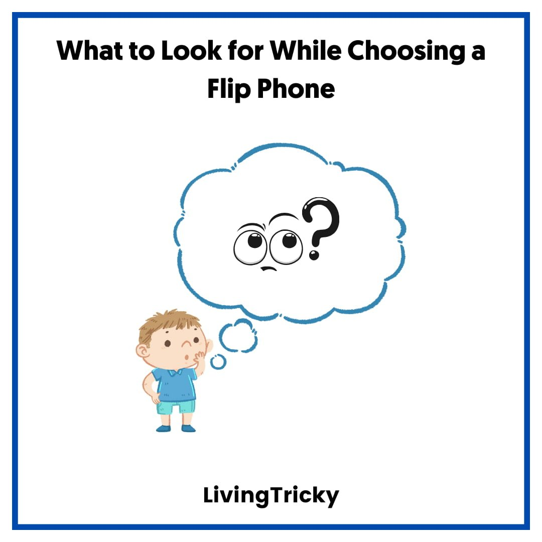 What to Look for While Choosing a Flip Phone